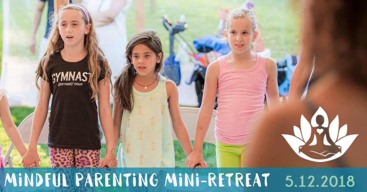 Mindful Parenting Mini-Retreat 3 Kids